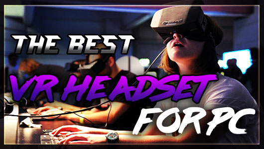 what is the best vr headset for pc